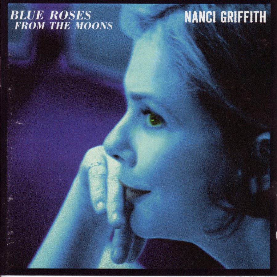 NANCI GRIFFITH | BLUE ROSES FROM THE MOONS CD