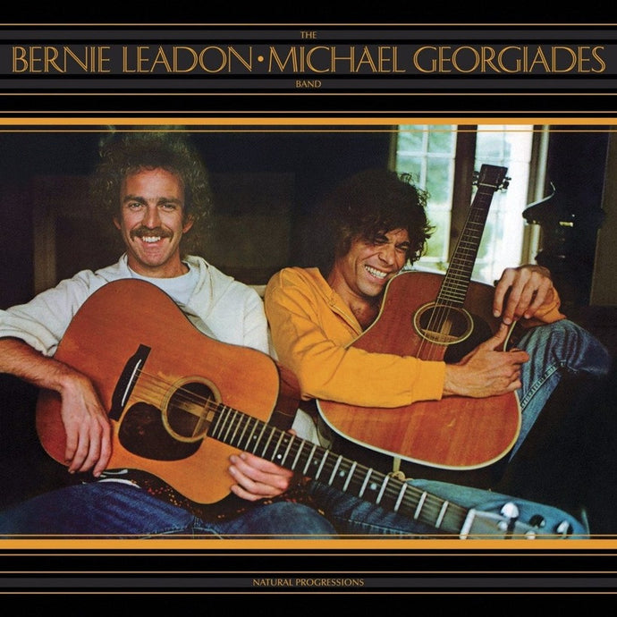 BERNIE LEADON - MICHAEL GEORGIADES BAND | NATURAL PROGRESSIONS CD (Limited Anniversary Edition/Original Recording Master)