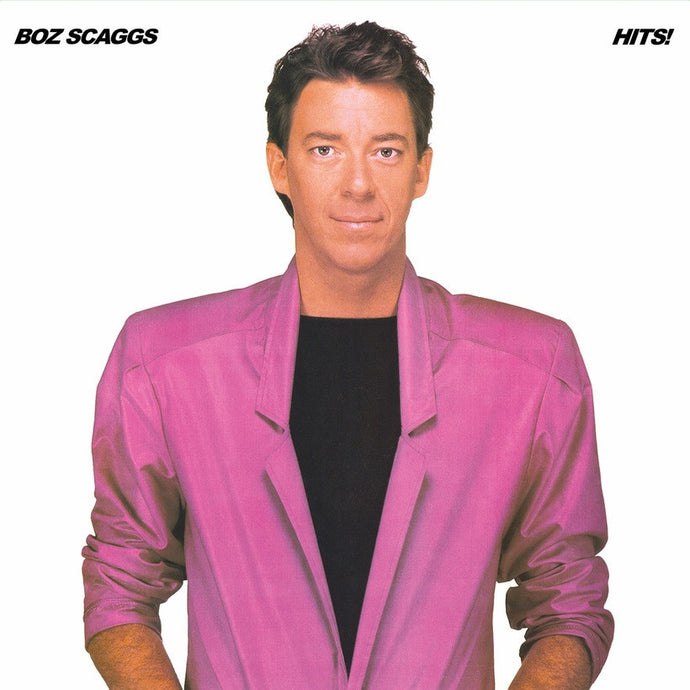 BOZ SCAGGS | HITS (180 GRAM AUDIOPHILE CLEAR VINYL/LIMITED ANNIVERSARY EDITION/GATEFOLD)