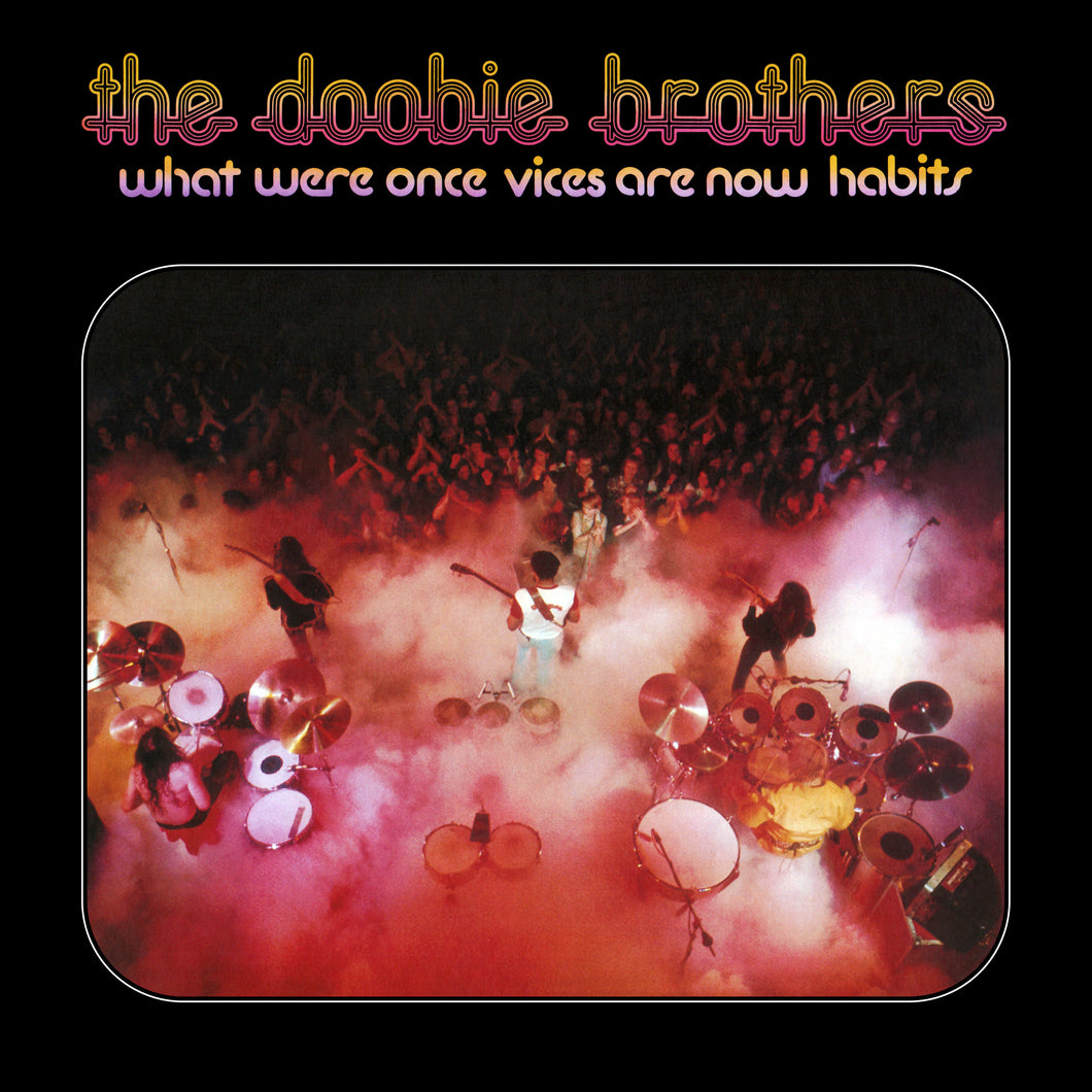 THE DOOBIE BROTHERS | WHAT WERE ONCE VICES, ARE NOW HABITS (180 GRAM AUDIOPHILE VINYL/LIMITED EDITIO