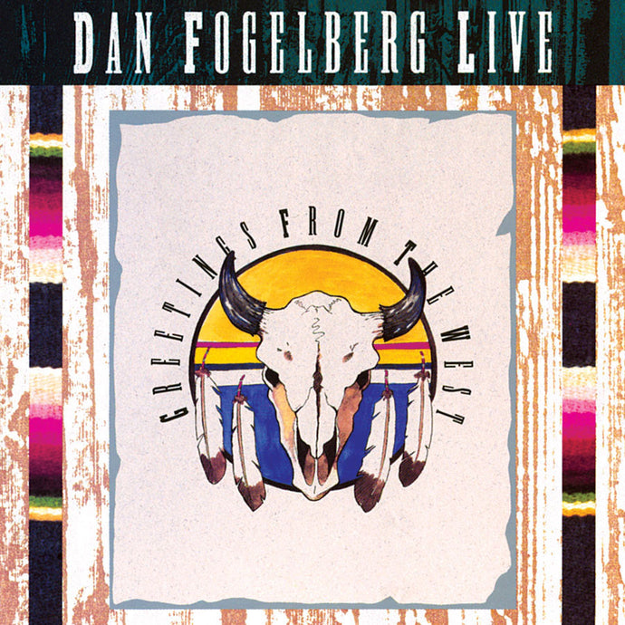 DAN FOGELBERG | LIVE: GREETINGS FROM THE WEST CD