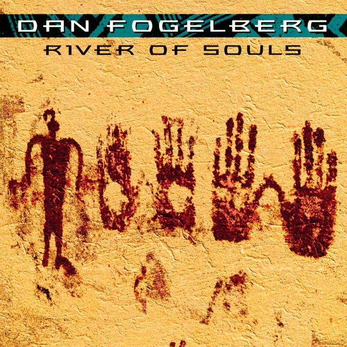 DAN FOGELBERG | RIVER OF SOULS CD (ORIGINAL RECORDING REMASTERED/LIMITED ANNIVERSARY EDITION)