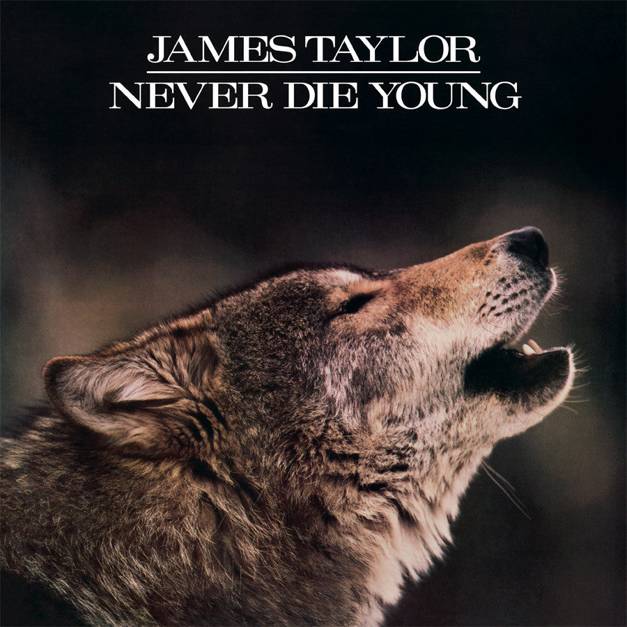 JAMES TAYLOR | NEVER DIE YOUNG (180 GRAM AUDIOPHILE VINYL/ANNIVERSARY LIMITED EDITION)