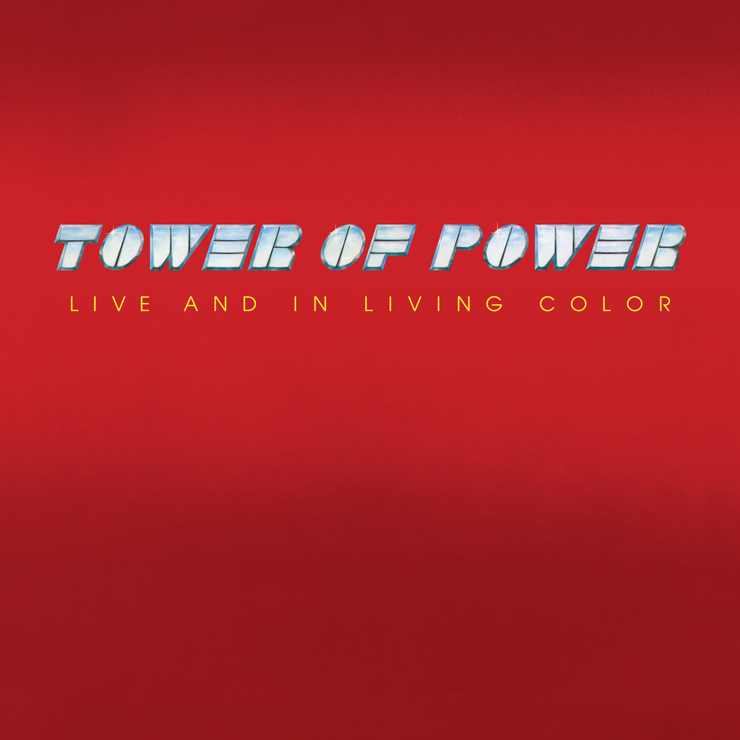 TOWER OF POWER | LIVE AND IN LIVING COLOR (180 GRAM AUDIOPHILE VINYL/LIMITED 40TH ANNIVERSARY EDITION