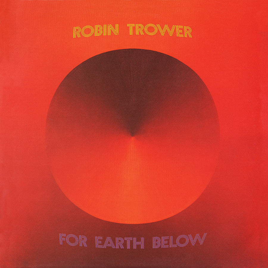 ROBIN TROWER | FOR EARTH BELOW (180 GRAM AUDIOPHILE VINYL/LIMITED EDITION)