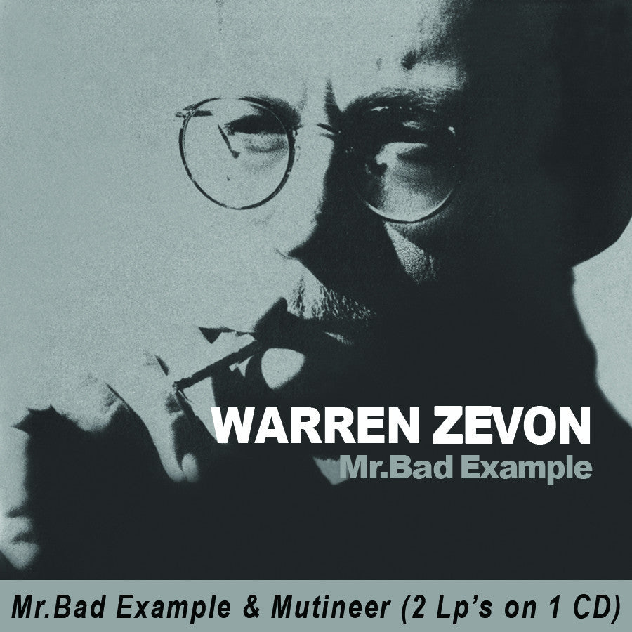 WARREN ZEVON | MR. BAD EXAMPLE/MUTINEER CD (2 LPS ON 1 CD/LIMITED EDITION)