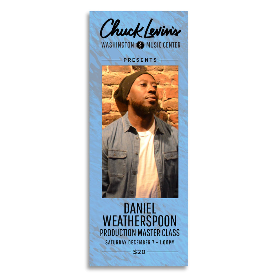 Production Master Class with Daniel Weatherspoon - Dec 7