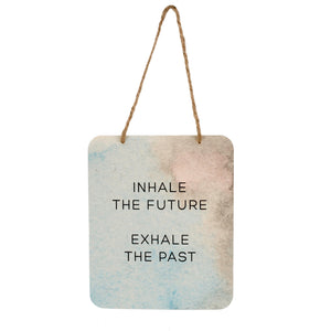 Inhale, Exhale Inspiration Sign