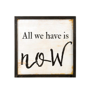 All We Have Is Now Wooden Art Print