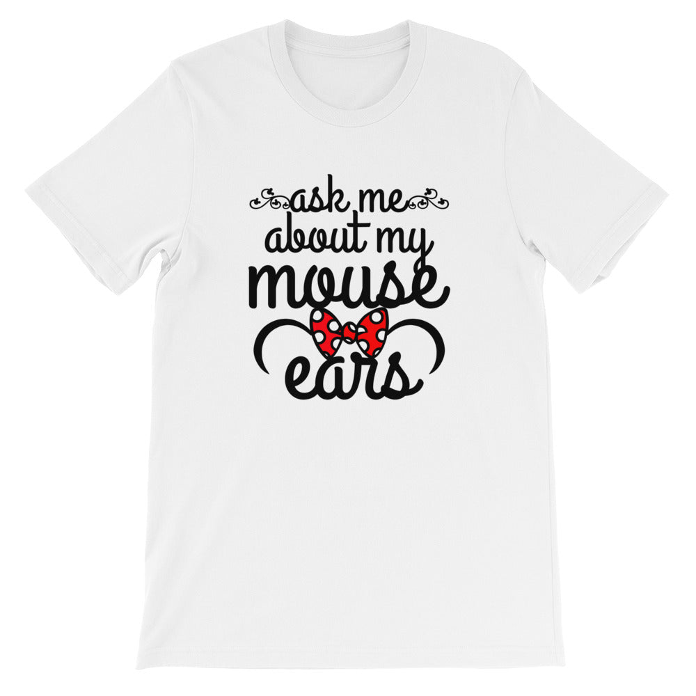 Ask Me About my Mouse Ears Short-Sleeve Unisex T-Shirt