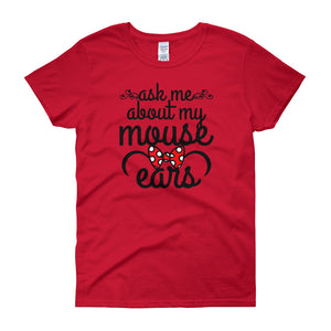 Ask me About my Mouse Ears Women's short sleeve t-shirt