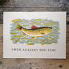 Swim Against the Tide Print