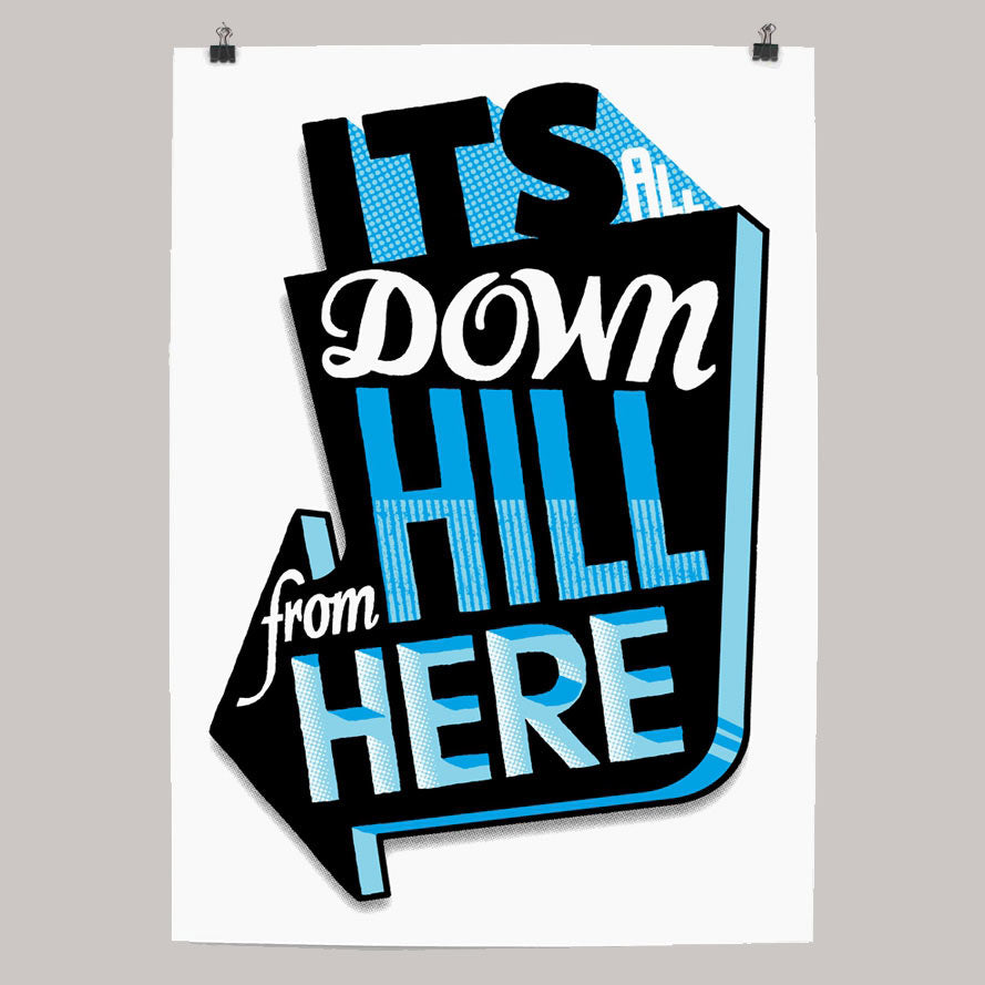 It's All Downhill Print