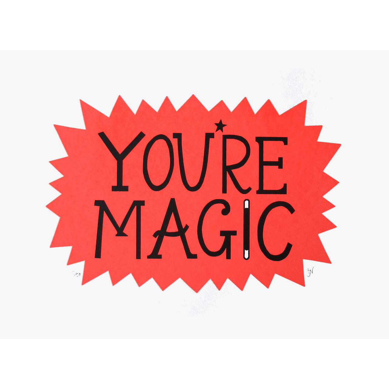 You're Magic Print