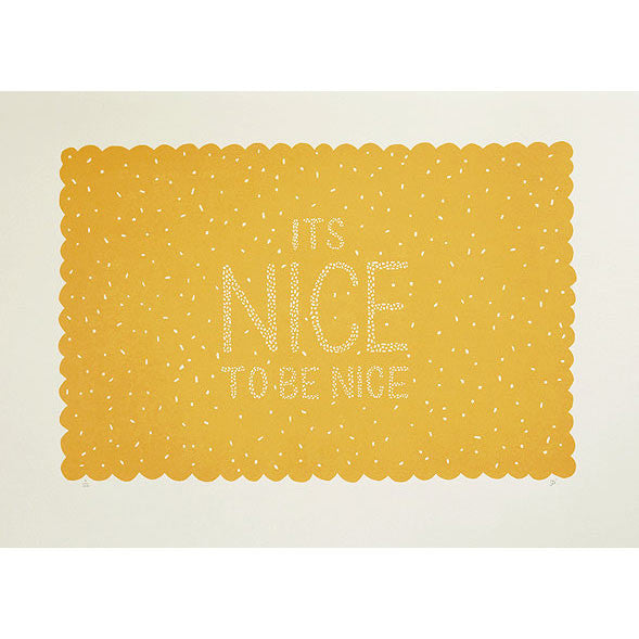 It's Nice to be Nice Print
