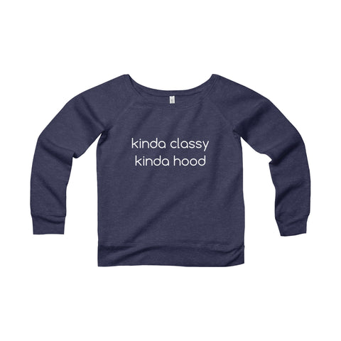KINDA CLASSY KINDA HOOD - Women's Wide Neck Sweater
