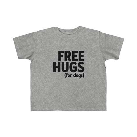 FREE HUGS FOR DOGS - Toddler Tee