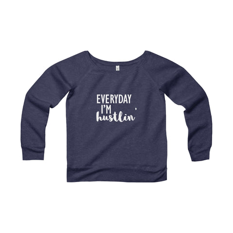 EVERYDAY I'M HUSTLIN - Women's Wide Neck Sweater