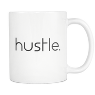 HUSTLE - White 11 oz Mug