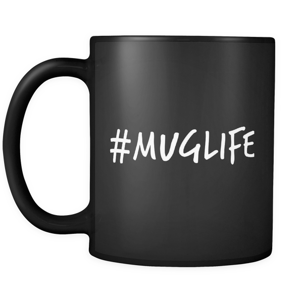#MUGLIFE - Black 11oz Mug