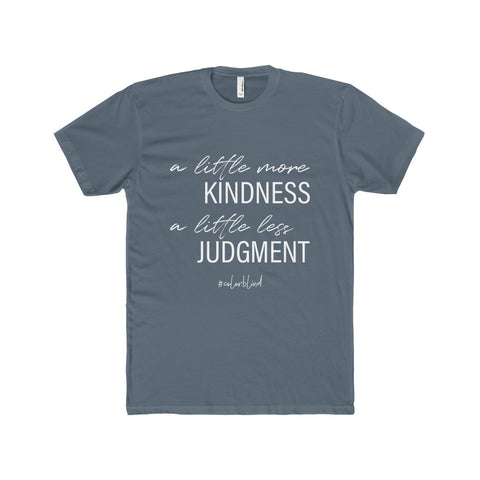 A LITTLE MORE KINDNESS - Tee