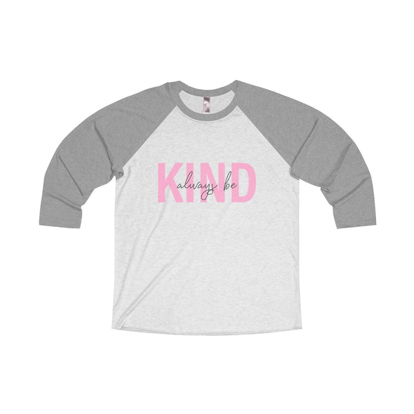 ALWAYS BE KIND - Unisex Raglan