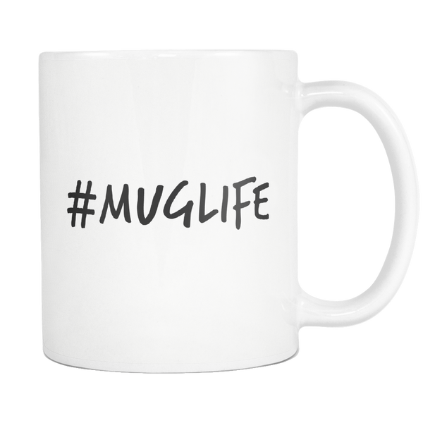 #MUGLIFE - White 11 oz Mug