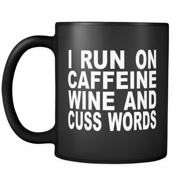 CAFFEINE WINE & CUSS WORDS - Black 11 oz Mug