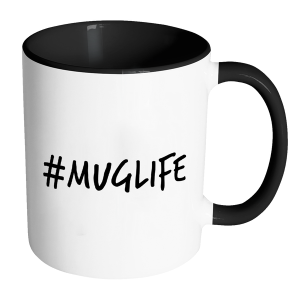 #MUGLIFE - 11 oz Accent Mug