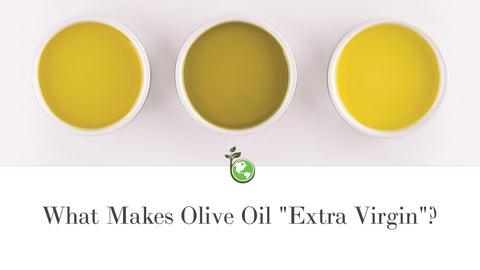 What Makes olive oil extra virgin