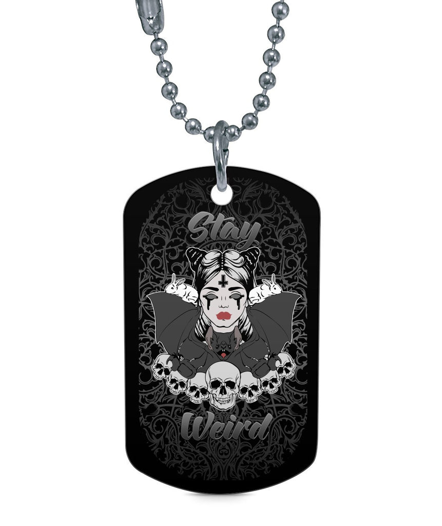 Goth Topics Stay Weird Dog Tag