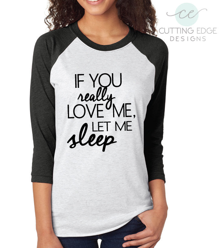 96923974a t-shirt, baseball t-shirt, if you love me let me sleep, popular t ...