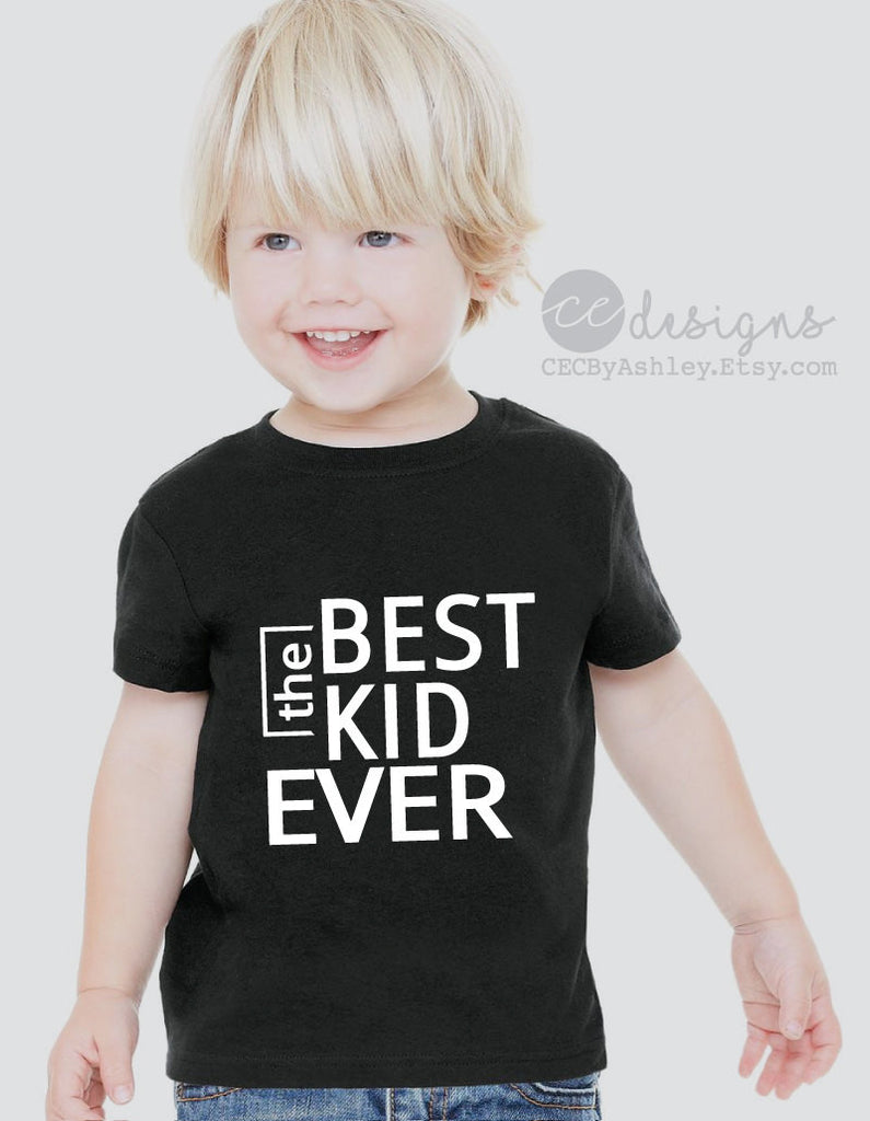 8a1b196313ea8 ... toddler shirts, best kid ever, funny, trendy, boys shirt trendy, hipster  ...