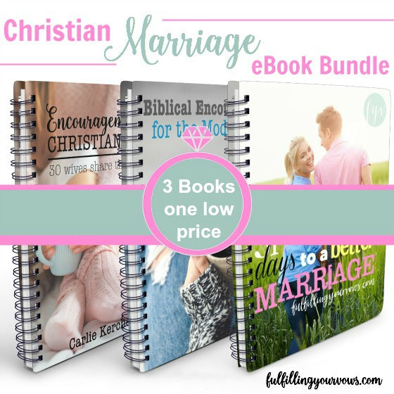 Looking for some Christian encouragement for your marriage? Come grab this popular 3-eBook marriage bundle from the popular marriage site Fulfilling Your Vows™.