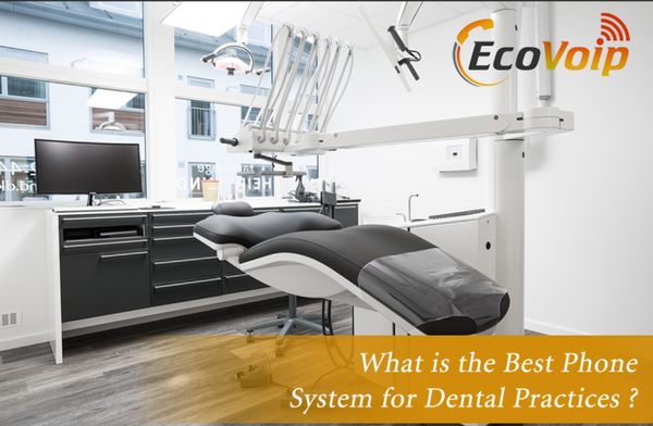 What is the Best Phone System for Dental Practices?