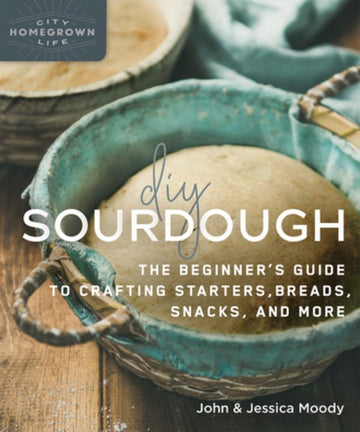 Brumby Sunstate - DIY SOURDOUGH: THE BEGINNER'S GUIDE TO CRAFTING STARTERS