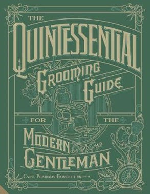 Quintessential Grooming Guide for the Adventurous Gentleman