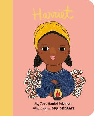 Little People, Big Dreams - Harriet Tubman - Board Book