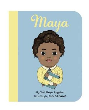 Little People, Big Dreams - Maya Angelou - Board Book
