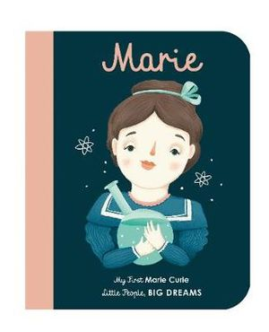 Little People, Big Dreams - Marie Curie - Board Book