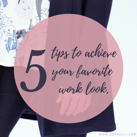 tips to achieve your favorite work outfit