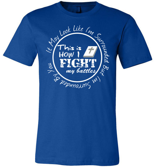 Fight My Battles Tee- Colors