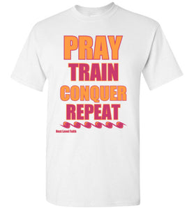 Pray Train Conquer Repeat Tee