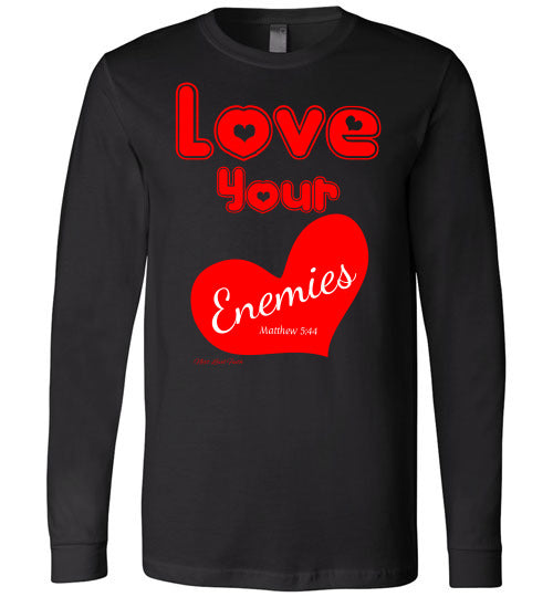 Love Your Enemies Long Sleeved