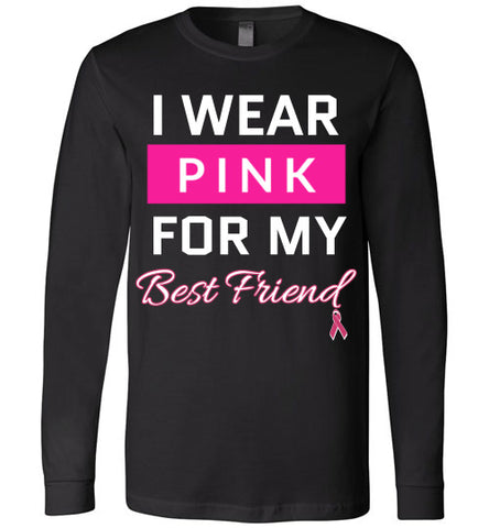 I Wear Pink for My Best Friend Long sleeved