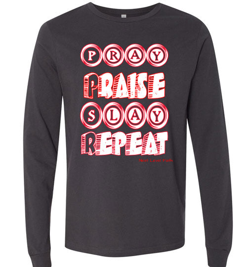 Pray Praise Slay Repeat Long Sleeved