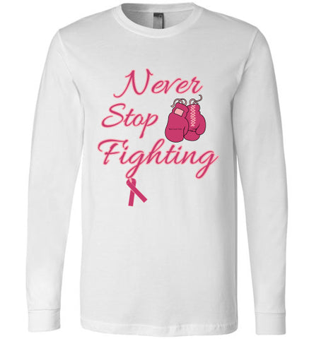 Never Stop Fighting Long Sleeved