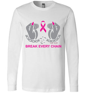 Break Every Chain Long Sleeved