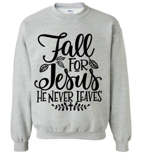 Fall for Jesus Sweatshirt