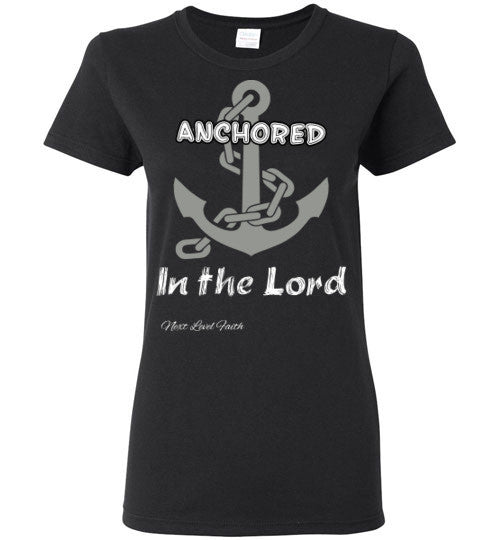 Achored in the Lord ladies tee